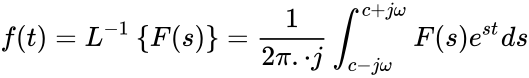 {\displaystyle f(t)=L^{-1}\left\{F(s)\right\}={\frac {1}{2\pi .\cdot j}}\int _{c-j\omega }^{c+j\omega }F(s)e^{st}ds}