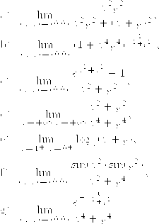 \displaystyle \aligned &\text {a)}\ \ \lim_{(x,y)\to (0,0)}\frac {x^2y^2}{x^2y^2+(x+y)^2}, \\ &\text {b)}\ \ \lim_{(x,y)\to (0,0)}\left (1+x^4y^4\right )^{\frac {2}{x^2+y^2}}, \\ &\text {c)}\ \ \lim_{(x,y)\to (0,0)}\frac {e^{x^2+y^2}-1}{x^2+y^2}, \\ &\text {d)}\ \ \lim_{x\to +\infty, y\to +\infty}\frac {x^2+y^2}{x^4+y^4}, \\ &\text {e)}\ \ \lim_{x\to 1^+, y\to 0^+}\log_x(x+y), \\ &\text {f)}\ \ \lim_{(x,y)\to (0,0)}\frac {\sin (x^2)\sin (y^2)}{x^2+y^4}, \\ &\text {g)}\ \ \lim_{(x,y)\to (0,0)}\frac {e^{-\frac {1}{x^2+y^2}}}{x^4+y^4}. \\ \endaligned