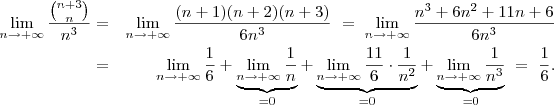 \aligned  \displaystyle \lim\limits_{n\rightarrow +\infty} \frac{\binom{n+3}{n}}{n^3} & = & \displaystyle \lim\limits_{n\rightarrow +\infty} \frac{(n+1)(n+2)(n+3)}{6n^3} \ =\ \lim\limits_{n\rightarrow +\infty}\frac{n^3+6n^2+11n+6}{6n^3}\\ & = & \displaystyle \lim\limits_{n\rightarrow +\infty}\frac{1}{6} +\underbrace{\lim\limits_{n\rightarrow +\infty}\frac{1}{n}}_{=0} +\underbrace{\lim\limits_{n\rightarrow +\infty}\frac{11}{6}\cdot\frac{1}{n^2}}_{=0} +\underbrace{\lim\limits_{n\rightarrow +\infty}\frac{1}{n^3}}_{=0} \ =\ \frac{1}{6}.  \endaligned